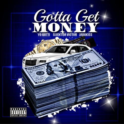 Slicktor Victor, Jadakiss, Yo Gotti - Gotta Get Money  (2019)