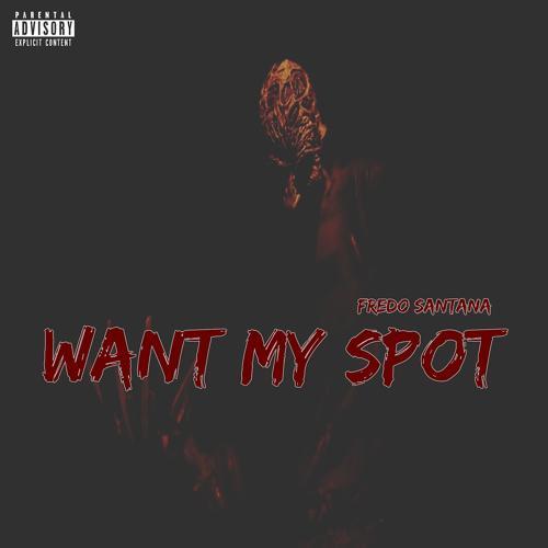 Fredo Santana - Want My Spot  (2018)