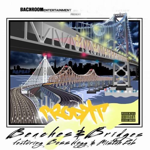 Prodkt, Mistah Fab, Boss Hogg - Beaches and Bridges (feat. Mistah Fab & Boss Hogg)  (2016)