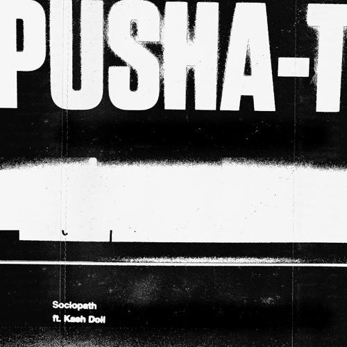 Pusha T, Kash Doll - Sociopath  (2019)