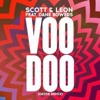 Scott & Leon - Voodoo (Oxide Remix)