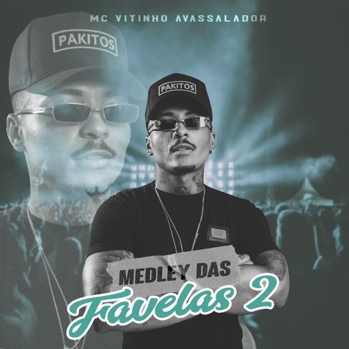 Mc Vitinho Avassalador - Medley das Favelas 2  (2019)